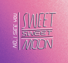 Sweet Sweet Moon | No, I See You | EP