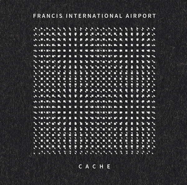 Francis International Airport - Cache | CD / LP