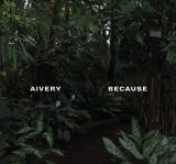 Aivery - Because